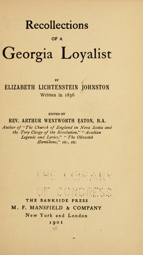 Recollections of a Georgia loyalist by Elizabeth Lichtenstein Johnston
