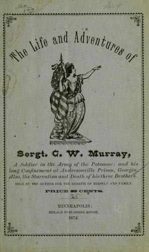 The life and adventures of Sergt by George W. Murray