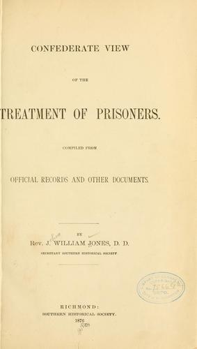 Confederate view of the treatment of prisoners by Southern historical society