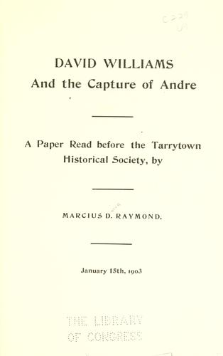 David Williams and the capture of Andre by Marcius D. Raymond