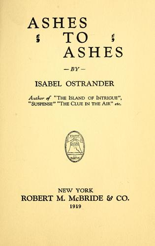 Ashes to ashes by Isabel Ostrander