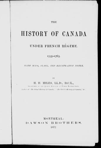 The history of Canada under French régime, 1535-1763 by Henry H. Miles