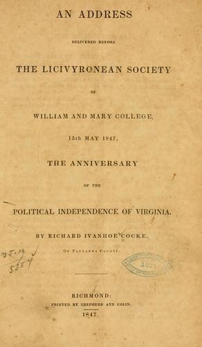 An address delivered before the Licivyronean society of William and Mary college, 15th May, 1847 by Richard Ivanhoe Cocke