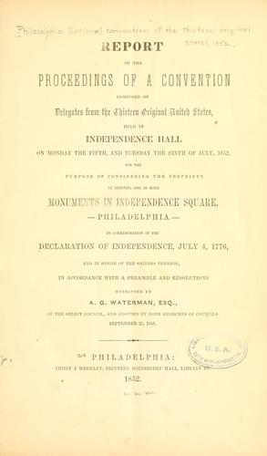 Report of the proceedings of a convention composed of delegates from the thirteen original United States by Philadelphia. 1852