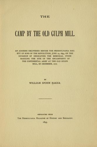 The camp by the old Gulph mill by Baker, William Spohn