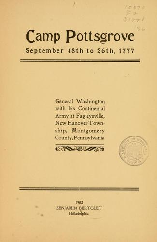 Camp Pottsgrove, September 18th to 26th, 1777 by Benjamin Bertolet