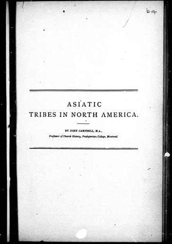 Asiatic tribes in North America by Campbell, John