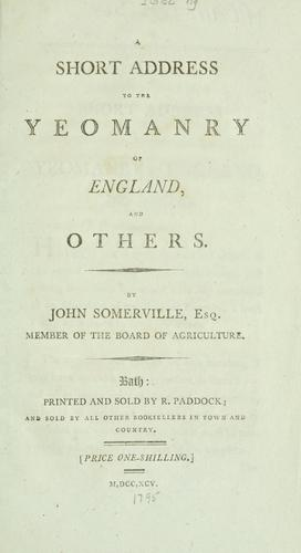 A short address to the yeomanry of England, and others by Somerville, John Southey Somerville Baron