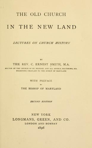 The old church in the new land by Charles Ernest Smith
