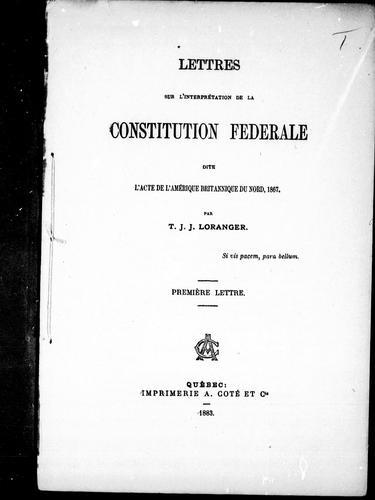 Lettres sur l'interprétation de la constitution fédérale dite l'Acte de l'Amérique britannique du Nord, 1867