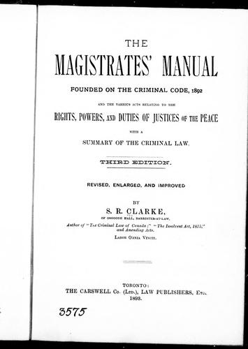 The magistrates' manual by by S.R. Clarke.