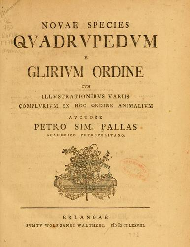 Novae species qvadrvpedvn e Glirivm ordine by Peter Simon Pallas
