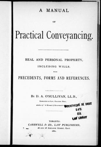 A manual of practical conveyancing by D. A. O'Sullivan