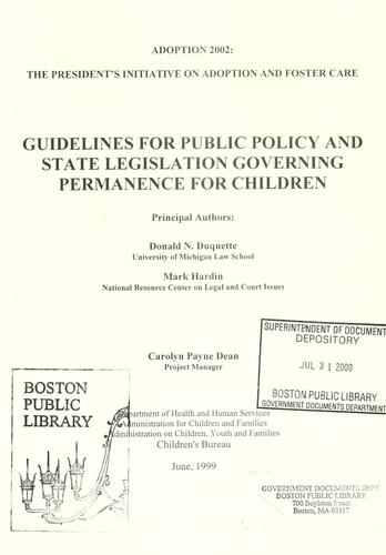 Guidelines for public policy and state legislation governing permanence for children by Donald N. Duquette