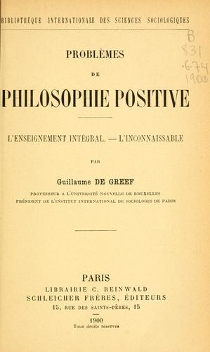 Problèmes de philosophie positive by Guillaume de Greef