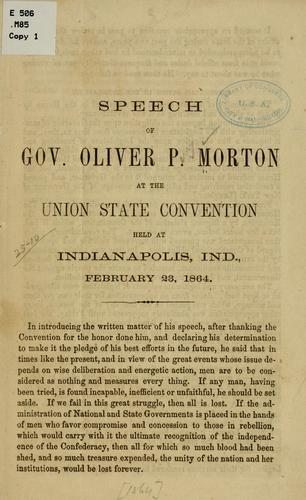 Speech of Gov. Oliver P. Morton at the Union state convention held at Indianapolis, Ind., February 23, 1864 by Oliver P. Morton