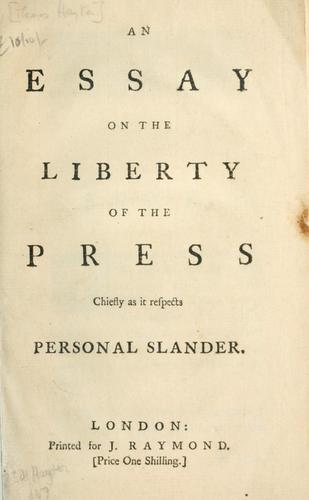 An essay on the liberty of the press chiefly as it respects personal slander.