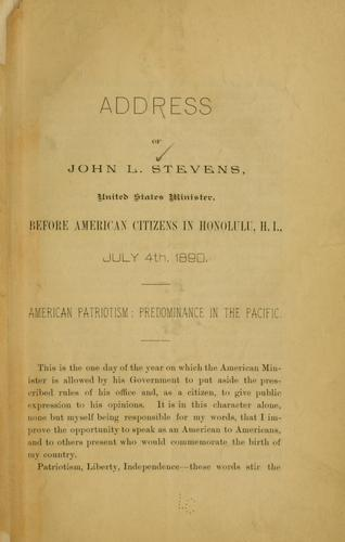Address of John L. Stevens, United States minister, before American citizens in Honolulu, H. I., July 4th, 1890. by John L. Stevens