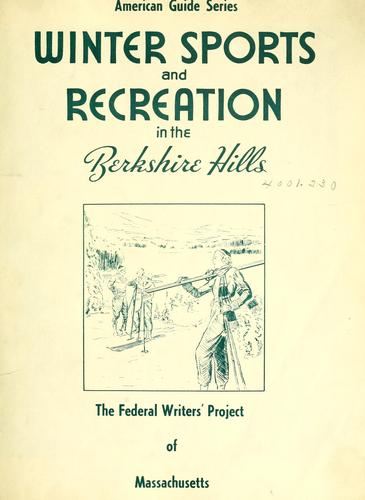 Winter sports and recreation in the Berkshire Hills by Federal Writers' Project of the Works Progress Administration of Massachusetts.